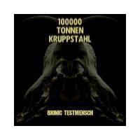 100000 Tonnen Kruppstahl - Bionic Testmensch