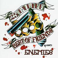 25 Ta Life - Best of Friendz/Enemies