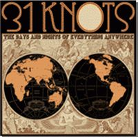 31 Knots - The Days and Nights Of Everything Anywhere