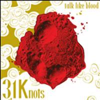 31 Knots - Talk Like Blood