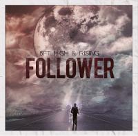 5Ft High & Rising - Follower