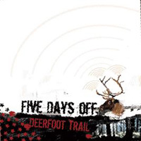 Five Days Off - Deerfoot Trail
