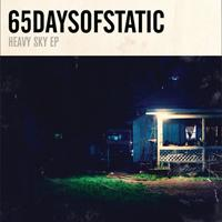 65daysofstatic - Heavy Sky EP