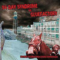 84 Day Syndrome - Split with GLUEFACTORY