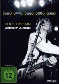 AJ Schnack - Kurt Cobain - About A Son (Film)
