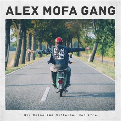 ALEX MOFA GANG - Die Reise Zum Mittelmaß Der Erde