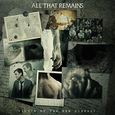 ALL THAT REMAINS – Victim Of The New Disease
