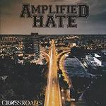 Cover von AMPLIFIED HATE - Crossroads