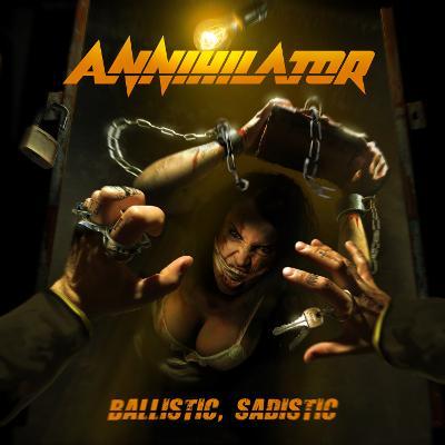 ANNIHILATOR - Ballistic, Sadistic