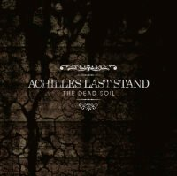 Achilles Last Stand - The Dead Soil