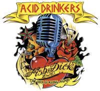 Acid Drinkers - Fishdick Zwei - The Dick Is Rising Again