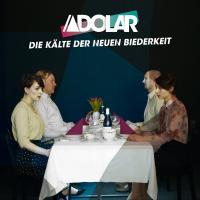 Adolar - Die Kälte der neuen Biederkeit