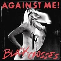 Against Me! - White Crosses / Black Crosses