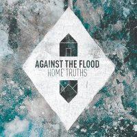 Against The Flood - Home Truths