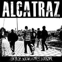 Alcatraz - Smile Now Cry Later