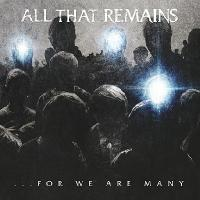 All That Remains - ...For We Are Many