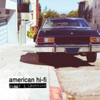 American Hi-Fi - Blood & Lemonade