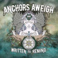 Anchors Aweigh - Written To Remind