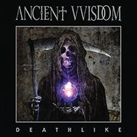 Ancient VVisdom - Deathlike