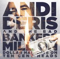 Andi Deris & Bad Bankers - Million Dollar Haircuts On Ten Cent Heads