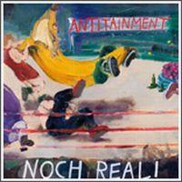 Antitainment - Ich kannte die, da waren die noch real!