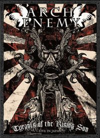 Arch Enemy - DVD - Tyrants Of The Rising Sun - Live in Japan