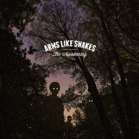 Arms Like Snakes - The Awakening