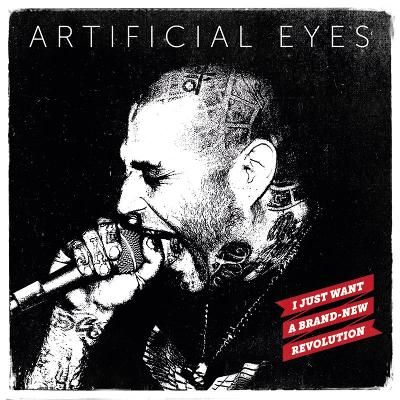 ARTIFICIAL EYES - I Just Want A Brand New Revolution