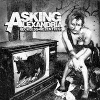 Asking Alexandria - Reckless & Relentless
