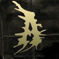Attila - Guilty Pleasure