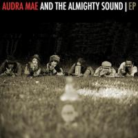 Audra Mae - And The Almighty Sound EP