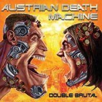 Austrian Death Machine - Double Brutal