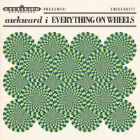 Awkward I - Everything On Wheels