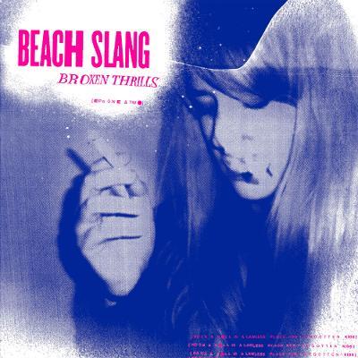 BEACH SLANG - Broken Thrills
