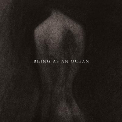 BEING AS AN OCEAN - s/t