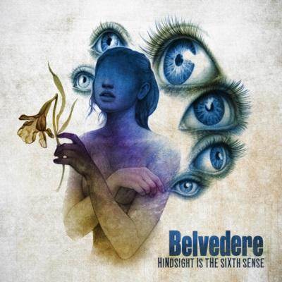 BELVEDERE - Hindsight Is The Sixth Sense