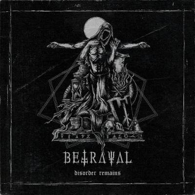 BETRAYAL - Disorder Remains