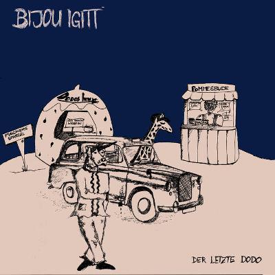 BIJOU IGITT - Der Letzte Dodo