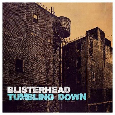BLISTERHEAD - Tumbling Down