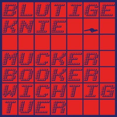 BLUTIGE KNIE - Mucker, Booker, Wichtigtuer