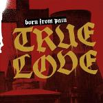 Cover von BORN FROM PAIN - True Love