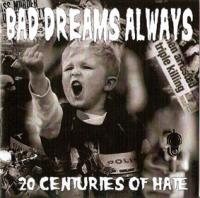 Bad Dreams Always - 20 Centuries Of Hate