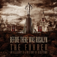 Before There Was Rosalyn - The Führer: An Allegory Of A History Of Deception