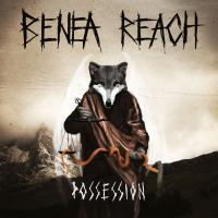 Benea Reach - Possession