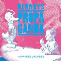 Bernays Propaganda - Happiness Machines