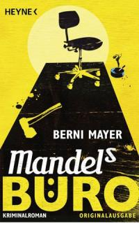 Berni Mayer - Mandels Büro [Buch]
