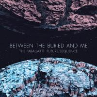 "Between The Buried And Me - ""The Parallax II: Future Sequence"""