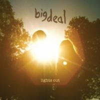 Big Deal - Lights Out