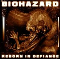 "Biohazard - ""Reborn In Defiance"""