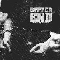 Bitter End - Guilty As Charged